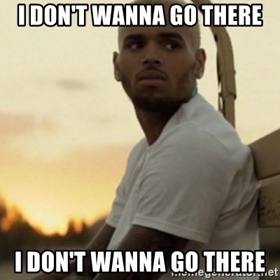 Breezy23 - i don't wanna go there i don't wanna go there