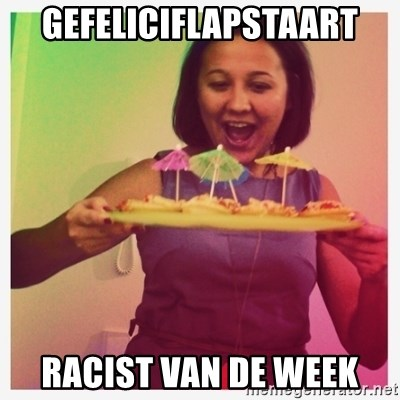 Typical_Ksyusha - GEFELICIFLAPSTAART RACIST VAN DE WEEK