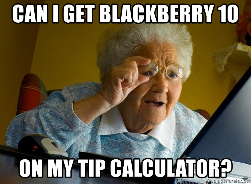 Internet Grandma Surprise - can I get blackberry 10 on my tip calculator?