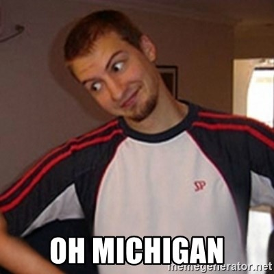 Oh you guy - oh michigan