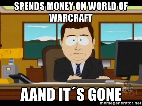 south park aand it's gone - spends money on world of warcraft aand it´s gone
