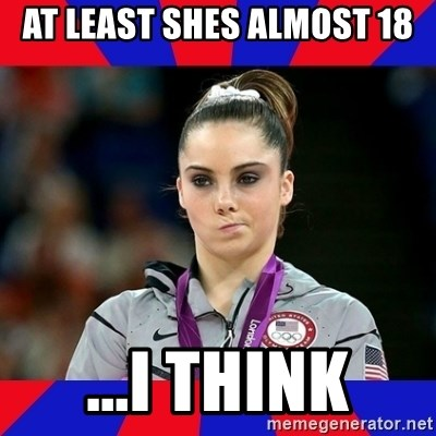 Mckayla Maroney Does Not Approve - at least shes almost 18 ...i think