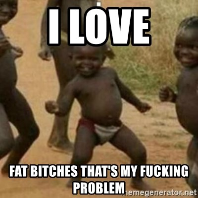 Black Kid - i love  fat bitches that's my fucking problem
