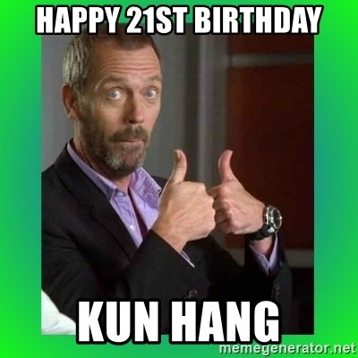 Thumbs up House - Happy 21st Birthday Kun Hang