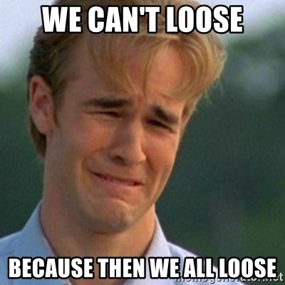 Crying Dawson - We can't loose because then we all loose