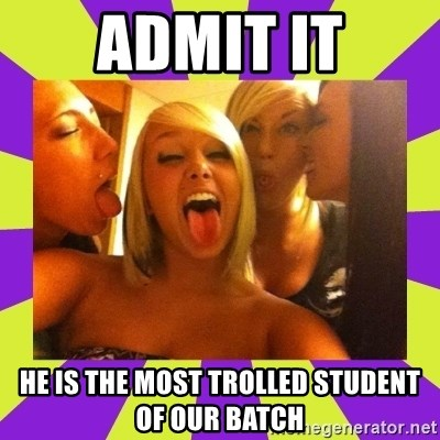 photo - Admit it He is the most trolled student of our batch