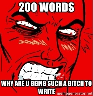 Rage Face - 200 words Why are u being such a bitch to write
