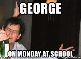 Drunk Charlie Sheen - george on monday at school