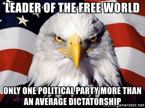 American Pride Eagle - leader of the free world only one political party more than an average dictatorship