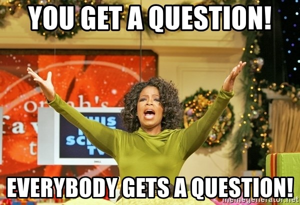 Oprah Gives Away Stuff - You get a question! Everybody gets a question!