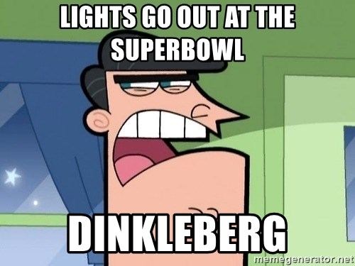i blame dinkleberg - lights go out at the superbowl dinkleberg
