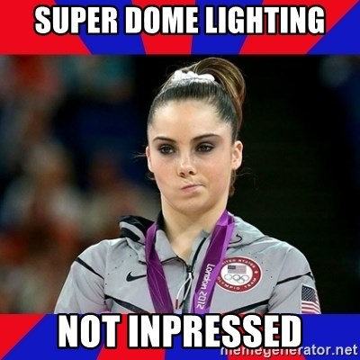 Mckayla Maroney Does Not Approve - SUPER DOME LIGHTING NOT INPRESSED