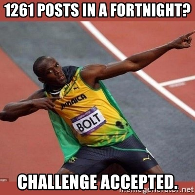 USAIN BOLT POINTING - 1261 posts in a fortnight? challenge accepted.