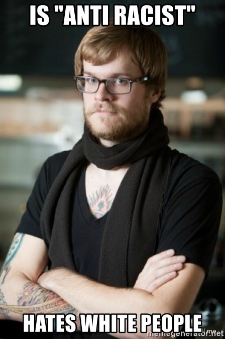 """hipster Barista - Is """"anti racist"""" Hates WhitE people"""