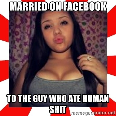 Giovanna Plowman - married on facebook  to the guy who ate human shit