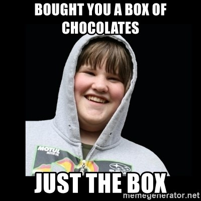 Samin makro - bought you a box of chocolates just the box