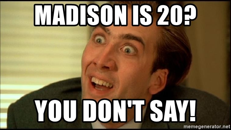 You Don't Say Nicholas Cage - MADISON IS 20? YOU DON'T SAY!