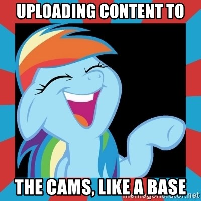 RainbowLaughs - UPLOADING CONTENT TO THE CAMS, LIKE A BASE