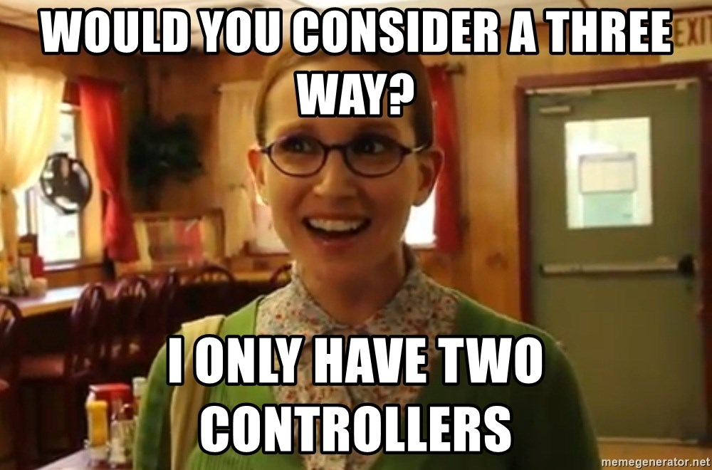 Sexually Oblivious Girl - WOuld you consider a three way? I ONLY HAVE TWO CONTROLLERS
