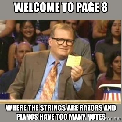 Welcome to Whose Line - Welcome to page 8 Where the strings are razors and Pianos have too many notes