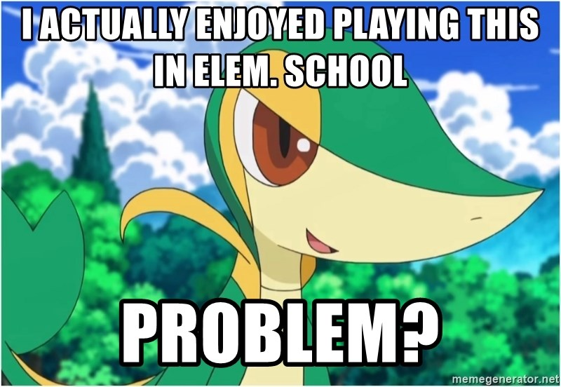 Snivy - I Actually enjoyed playing this in elem. School Problem?