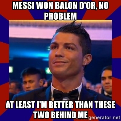 CR177 - MESSI WON BALON D'OR, NO PROBLEM AT LEAST I'M BETTER THAN THESE TWO BEHIND ME