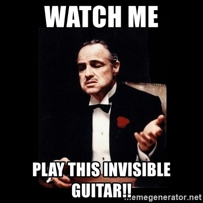 The Godfather - watch me play this invisible guitar!!