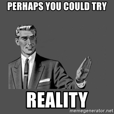 Grammar Guy - Perhaps you could try  reality