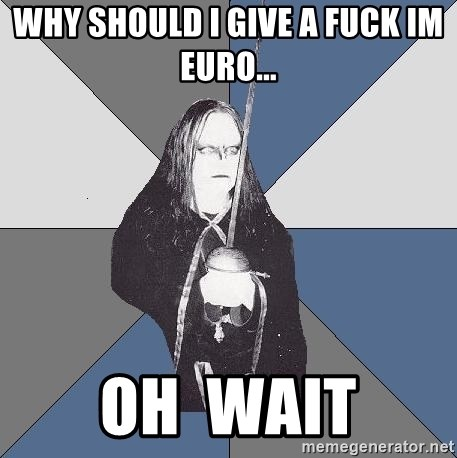 Black Metal Sword Kid - why should i give a fuck im euro... oh  wait