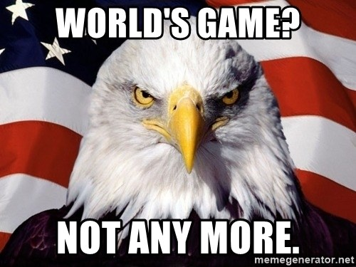 American Pride Eagle - World's game? Not any more.