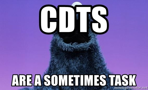 Cookie Monster Advice - CDTs are a sometimes task