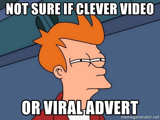 Futurama Fry - not sure if clever video or viral advert