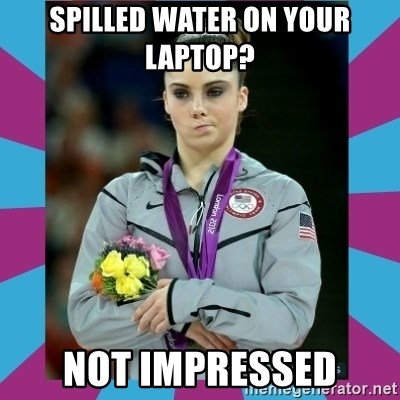 Makayla Maroney  - spilled water on your laptop? not impressed