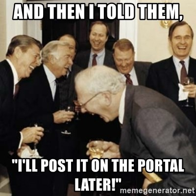 """laughing reagan  - And then i told them, """"i'll post it on the portal later!"""""""