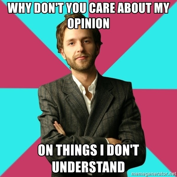 Privilege Denying Dude - why don't you care about my opinion on things I don't understand