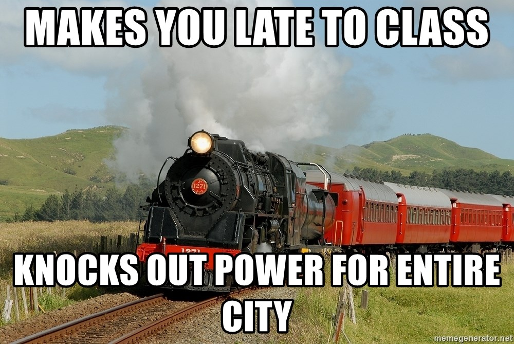 Success Train - makes you late to class knocks out power for entire city