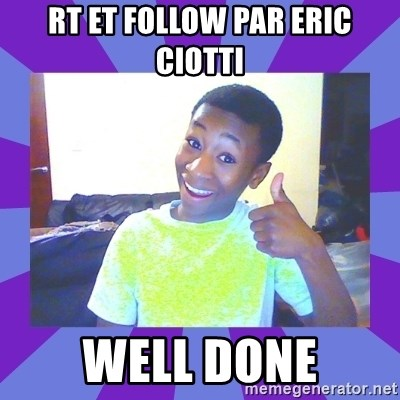 Well Done! - RT et Follow par Eric Ciotti WEll DONE