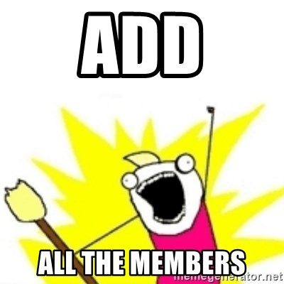 x all the y - add all the members