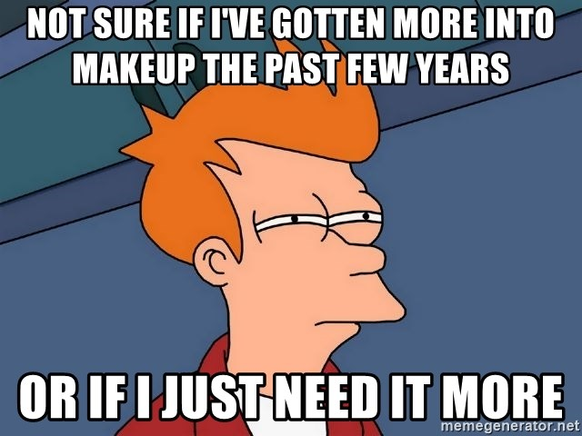 Futurama Fry - Not sure if I've gotten more into makeup the past few years or if I just need it more