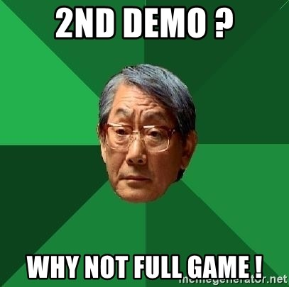 High Expectations Asian Father - 2nd demo ? Why Not Full Game !