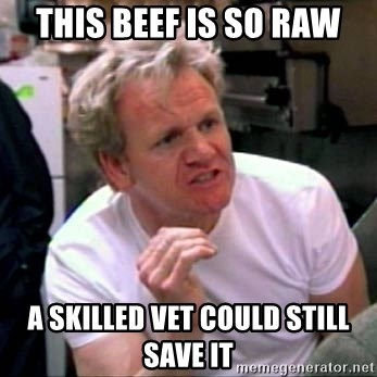 Gordon Ramsay - This beef is so raw a skilled vet could still save it