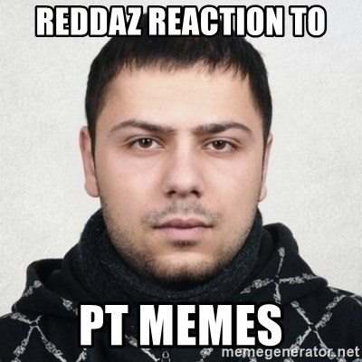 Serious Guy Markiz - REDDAZ REACTION TO PT MEMES