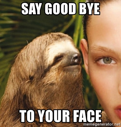The Rape Sloth - say good bye to your face