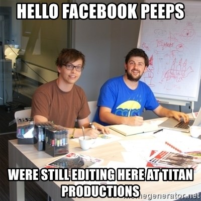 Naive Junior Creatives - hello facebook peeps were still editing here at titan productions