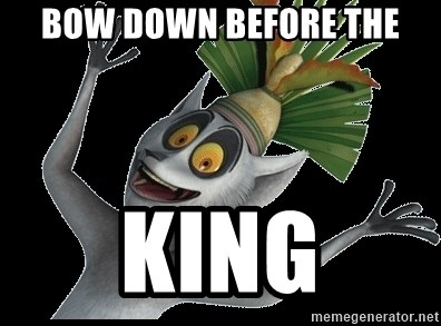 King Julian Madagascar - BOW DOWN BEFORE THE KING