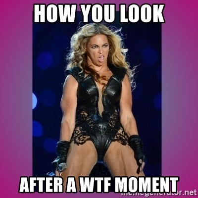 Ugly Beyonce - How you look After a wtf moment