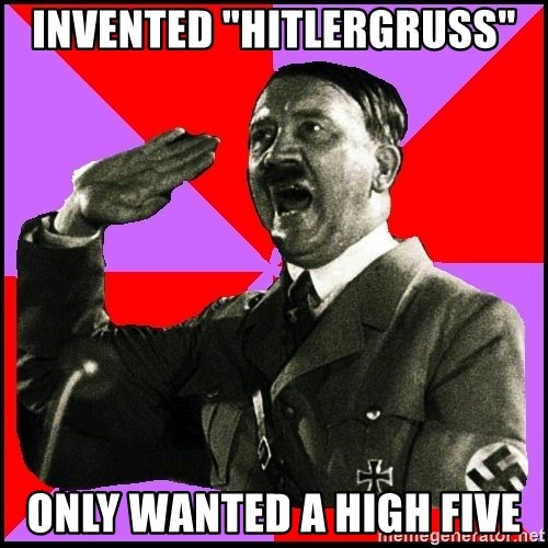 "High five Girl - INVENTED ""HITLERGRUSS"" ONLY WANTED A HIGH FIVE"