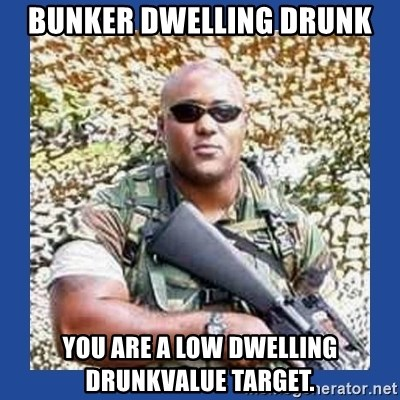 chocolate rambo - Bunker Dwelling drunk You are a low Dwelling drunkvalue target.