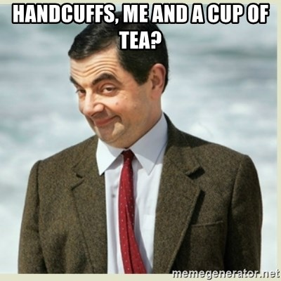 MR bean - HANDCUFFS, ME AND A CUP OF TEA?