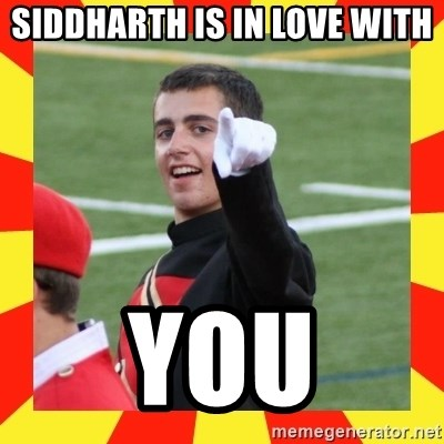lovett - Siddharth is in love with  YOU